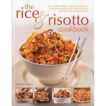 Ris & Risotto kokboken: Den kompletta guiden till att välja, använda och matlagning världens mest älskade korn, med över 200 verkligen utmärkt recept
