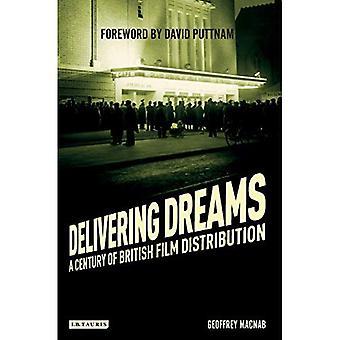 Liefernden Träume: Ein Jahrhundert der britischen Film-Verleih