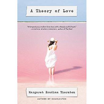 A Theory of Love: A Novel