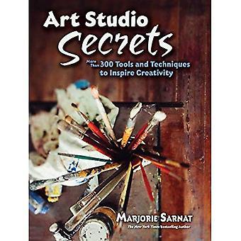 Art Studio Secrets: Narzędzi i technik, aby inspirować: narzędzi i technik, aby inspirować