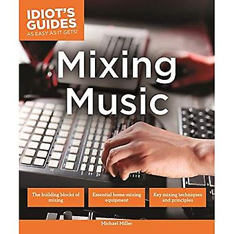 Mixing Music (Idiot's Guides (Lifestyle))