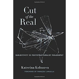 Kutt av Real - subjektivitet i Poststructuralist filosofi av Kate