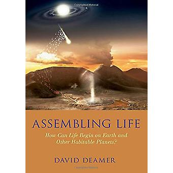 Assembling Life - How Can Life Begin on Earth and Other Habitable Plan