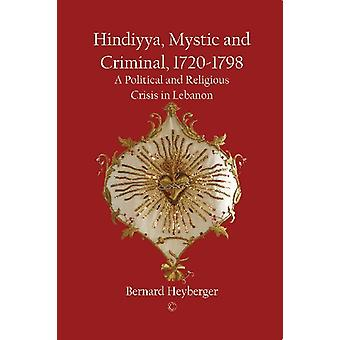 Hindiyya - Mystic and Criminal - 1720-1798 - A Political and Religious