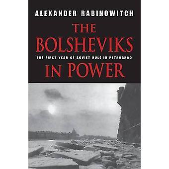 Die Bolschewiki an der macht das erste Jahr der Sowjetherrschaft in Petrograd von Rabinowitch & Alexander
