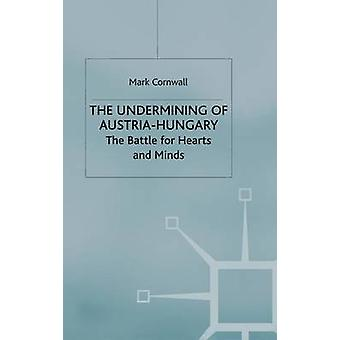 The Undermining of AustriaHungary by Cornwall & Mark