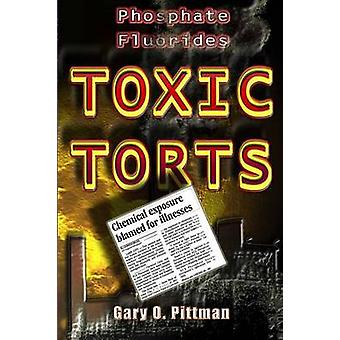Phosphate Fluorides Toxic Torts by Pittman & Gary