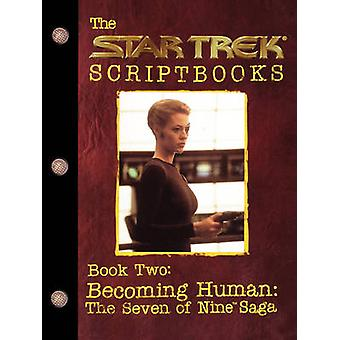 Becoming Human The Seven of Nine Saga Script Book 2 by Pocket Books
