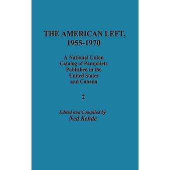 La gauche américaine 19551970 un catalogue collectif National des brochures publiées aux États-Unis et au Canada par Kehde & Ned