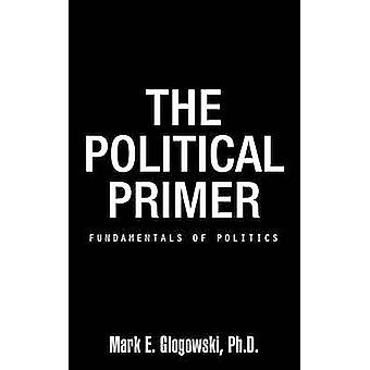 Grunnleggende politiske Primer av Glogowski Ph D. & merke E.
