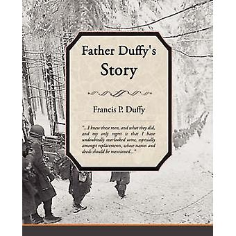 Father Duffys Story by Duffy & Francis P.