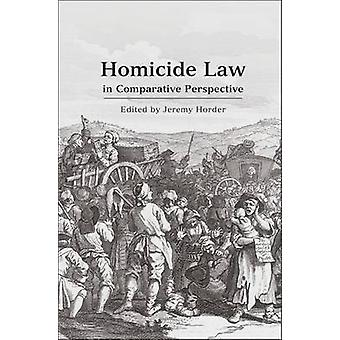 Homicide Law in Comparative Perspective by Horder & Jeremy