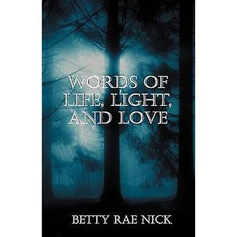 Worte des Lebens Licht und Liebe von Nick & Betty Rae