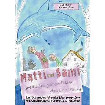 Matti und Sami und die drei grten Fehler des Universums by Lhrs & Katja