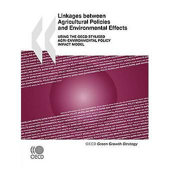 Kopplingar mellan jordbrukspolitik och miljömässiga effekter med OECD stiliserade Agrienvironmental politik påverkan modell av OECD Publishing