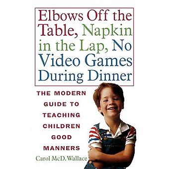 Elbows Off the Table - Napkin in the Lap - No Video Games During Dinn