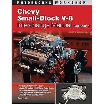 Chevy Small-block V8 Interchange Manual (2nd) by Pierre Lafontaine -