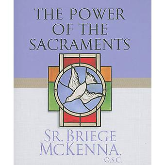 The Power of the Sacraments by Briege McKenna - 9780867169829 Book
