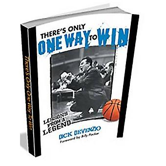 There S Only One Way to Win by Dick DeVenzio - 9780983938057 Book