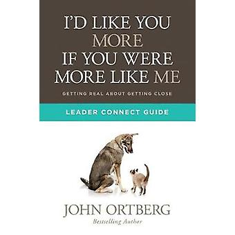 I'd Like You More If You Were More Like Me Leader Connect Guide by Jo