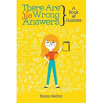 There Are No Wrong Answers - A Book of Quizzes by Emma Sector - Allie