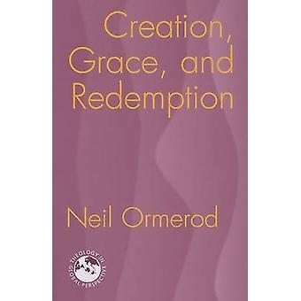 Creation - Grace and Redemption by Neil Ormerod - 9781570757051 Book