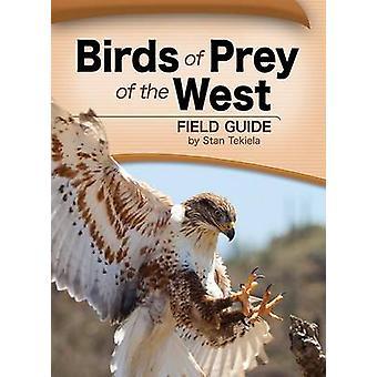 Birds of Prey of the West Field Guide by Stan Tekiela - 9781591933045