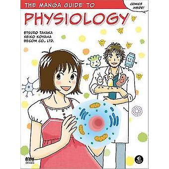 The Manga Guide to Physiology by Etsuro Tanaka - Keiko Koyama - Becom