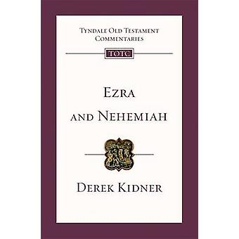Ezra and Nehemiah - An Introduction and Commentary by Derek Kidner - 9