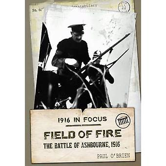 Field of Fire - The Battle of Ashbourne - 1916 by Paul O'Brien - 97818