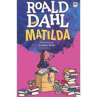 Matilda by Roald Dahl - Elin Meek - Quentin Blake - 9781849673495 Book