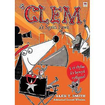 Clem A'r Sgrin Fawr by Alex T. Smith - Luned Whelan - 9781849673419 B