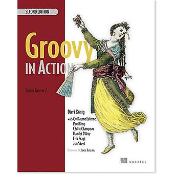 Groovy in Action (2nd Revised edition) by Dierk Konig - Guillaume Laf