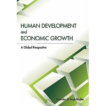 Human Development & Economic Growth - A Global Perspective by Gurinder