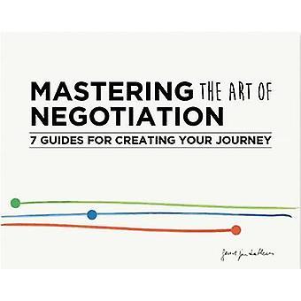 Mastering the Art of Negotiation by Geurt Jan de Heus - 9789063694319