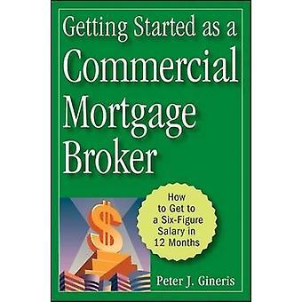 Erste Schritte als Commercial Mortgage Broker - wie kommt man nach einer sechs-