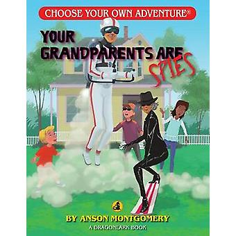 Your Grandparents Are Spies by Anson Montgomery - 9781937133511 Book