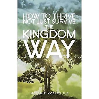 How to Thrive Not Just Survive the Kingdom Way by KosPaula & Melanie