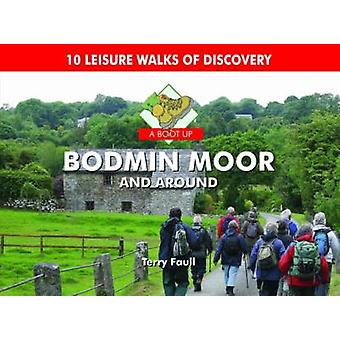 A Boot Up Bodmin Moor and Around - 10 Leisure Walks Fo Discovery by Te