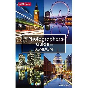 Photographers Guide to London by Ellen Bowness