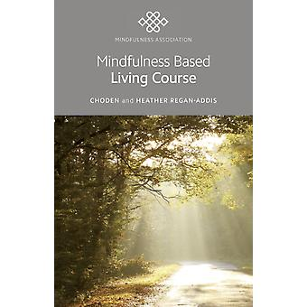 Mindfulness Based Living Course by Choden