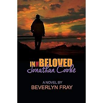 In the Beloved Jonathan Cooke by Beverlyn Fray