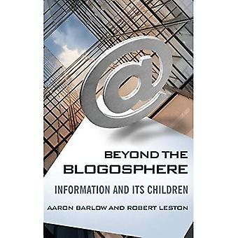 Beyond the Blogosphere: Information and Its Children