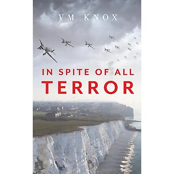 In Spite of All Terror by Knox & V M