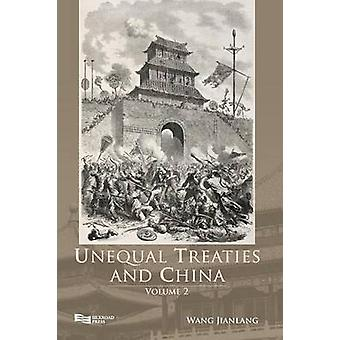 Unequal Treaties and China Volume 2 by Wang & Jianlang