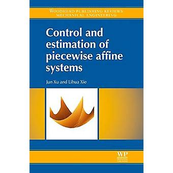 Control and Estimation of Piecewise Affine Systems by Xu & Jun