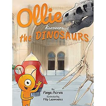 Ollie Discovers the Dinosaurs: It's fact, fiction & fun! (Ollie Discovers)