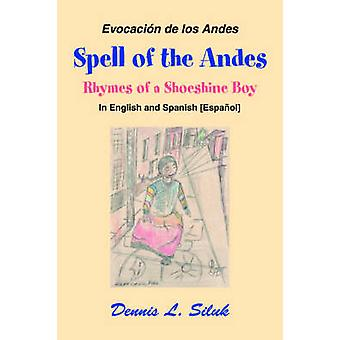 Spell of the Andes Rhymes of a Shoeshine Boy by Siluk & Dennis L.