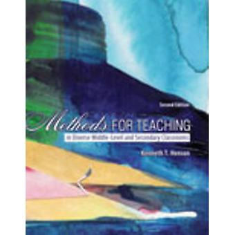 Methods for Teaching in Diverse Middle and Secondary Classrooms by Henson