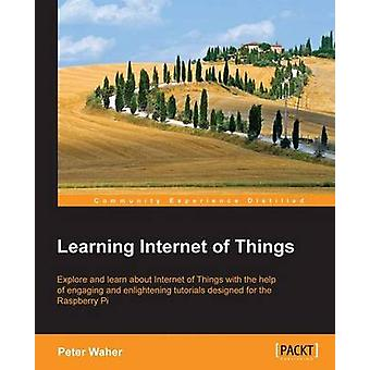 Learning Internet of Things by Waher & Peter